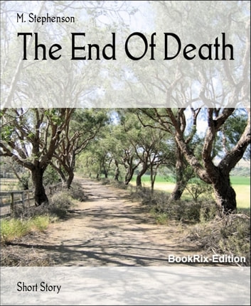 The End Of Death ebook by M. Stephenson
