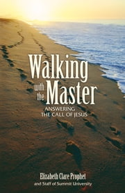 Walking with the Master - Answering the Call of Jesus ebook by Elizabeth Clare prophet