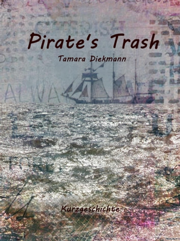 Pirate's Trash eBook by Tamara Diekmann