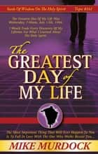 The Greatest Day of My Life ebook by Mike Murdock