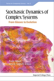 Stochastic Dynamics of Complex Systems - From Glasses to Evolution ebook by Paolo Sibani,Henrik Jeldtoft Jensen