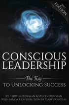 Conscious Leadership ebook by