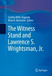 The Witness Stand and Lawrence S. Wrightsman, Jr. ebook by Cynthia Willis-Esqueda,Brian H. Bornstein
