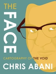 The Face - Cartography of the Void ebook by Chris Abani