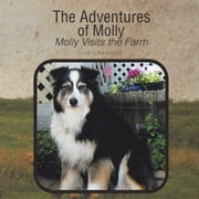 The Adventures of Molly - Molly Visits the Farm ebook by Jean Chandler