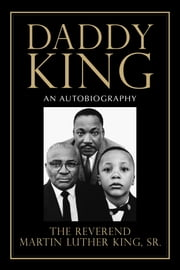 Daddy King - An Autobiography ebook by Martin Luther King, Sr.