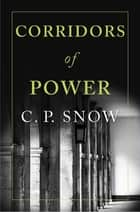 Corridors of Power ebook by