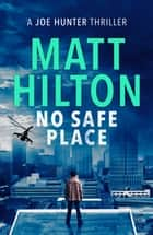 No Safe Place ebook by Matt Hilton