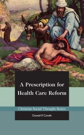 A Prescription for Health Care Reform ebook by Donald Condit