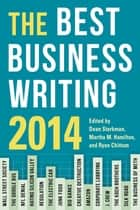 The Best Business Writing 2014 ebook by Dean Starkman, Ryan Chittum, Martha Hamilton
