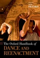 The Oxford Handbook of Dance and Reenactment ebook by Mark Franko