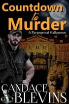 Countdown to Murder - A Paranormal Halloween ebook by Candace Blevins