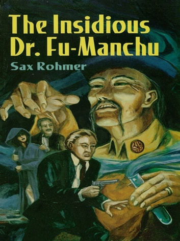 The Insidious Dr. Fu-Manchu ebook by Sax Rohmer