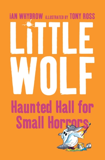 Little Wolf's Haunted Hall for Small Horrors ebook by Ian Whybrow