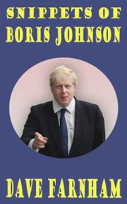 Snippets of Boris Johnson ebook by Dave Farnham