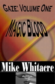 Magic Blood ebook by Mike Whitacre