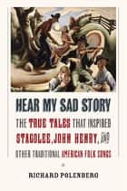 Hear My Sad Story ebook by Richard Polenberg