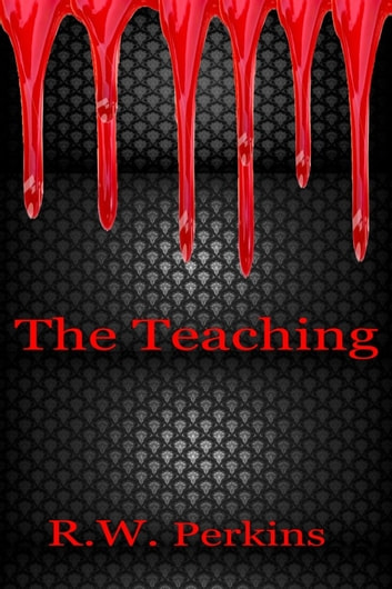 The Teaching ebook by R.W. Perkins