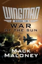 War of the Sun ebook by Mack Maloney