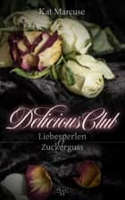 Delicious Club 2 - Liebesperlen und Zuckerguss ebook by Kat Marcuse
