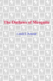 The Outlaws of Mesquite ebook by Louis L'Amour