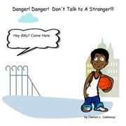 Danger! Danger! Don't Talk to A Stranger ebook by Damon Galloway