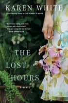 The Lost Hours ebook by Karen White