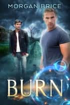 Burn - A Witchbane Novella ebook by Morgan Brice