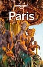 Lonely Planet Paris ebook by Lonely Planet,Catherine Le Nevez,Christopher Pitts,Nicola Williams