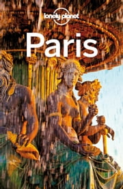 Lonely Planet Paris ebook by Lonely Planet, Catherine Le Nevez, Christopher Pitts,...