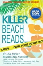 Killer Beach Reads (Short Story Collection) ebook by Gemma Halliday Publishing, Catherine Bruns, Christina A. Burke,...