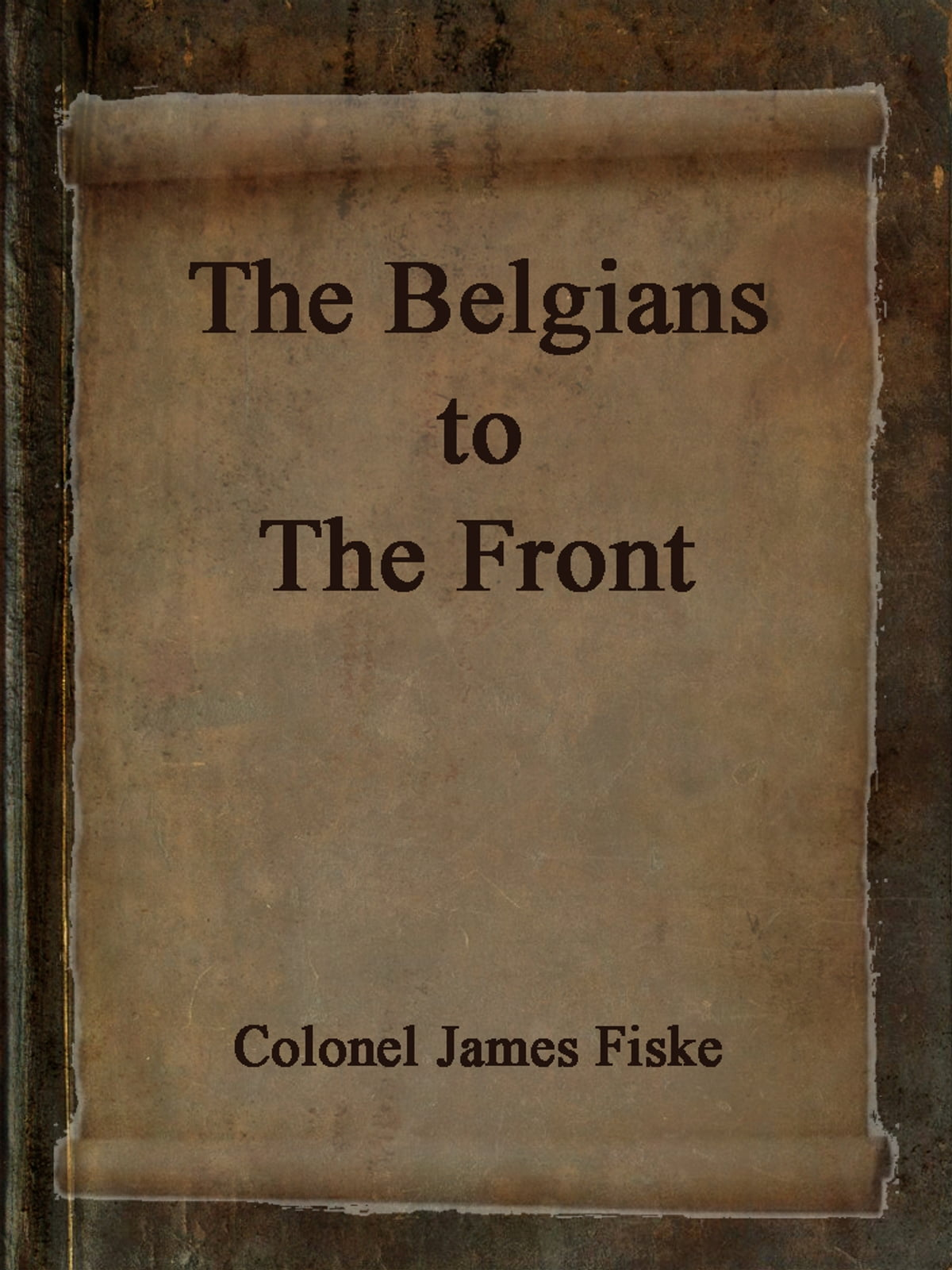 The Belgians to the Front