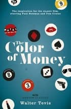 The Color of Money - From the author of The Queen's Gambit – now a major Netflix drama eBook by Walter Tevis
