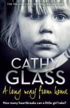 A Long Way from Home ebook by Cathy Glass
