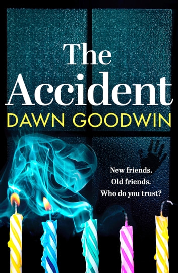 The Accident - A heart-stopping thriller with shocking secrets that will keep you hooked ebook by Dawn Goodwin