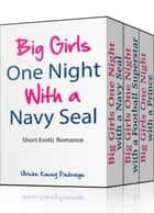 Big Girls One Night: Books 1 - 3 (Erotic Romance) Boxed Set ebook by Ulriche Kacey Padraige