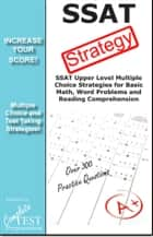 SSAT Strategy: Winning Multiple Choice Strategies for the Secondary School Admissions Test ebook by Complete Test Preparation Team