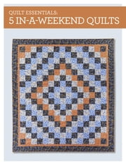 Quilt Essentials - 5 In-a-Weekend Quilts ebook by Karen Snyder