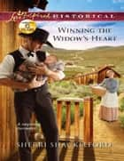 Winning the Widow's Heart (Mills & Boon Love Inspired Historical) eBook by Sherri Shackelford