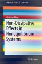 Non-Dissipative Effects in Nonequilibrium Systems ebook by Christian Maes