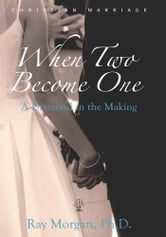 When Two Become One - A Diamond in the Making ebook by Ray Morgan, Ph.D.