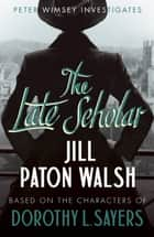 The Late Scholar - A Gripping Oxford College Murder Mystery ebook by Jill Paton Walsh