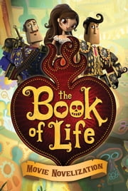 The Book of Life Movie Novelization ebook by Stacia Deutsch