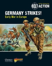 Bolt Action: Germany Strikes! - Early War in Europe ebook by Warlord Games