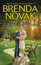 When We Touch ebook by Brenda Novak