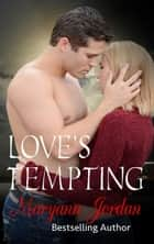 Love's Tempting - The Love's Series, #2 ebook by Maryann Jordan