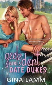 Geek Girls Don't Date Dukes ebook by Gina Lamm