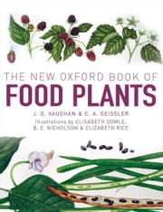 The New Oxford Book of Food Plants ebook by John Vaughan,Catherine Geissler