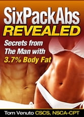 Six Pack Abs Revealed - Fat Burning Program ebook by Tom Venuto