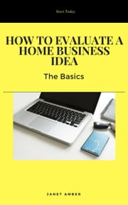 How to Evaluate a Home Business Idea: The Basics